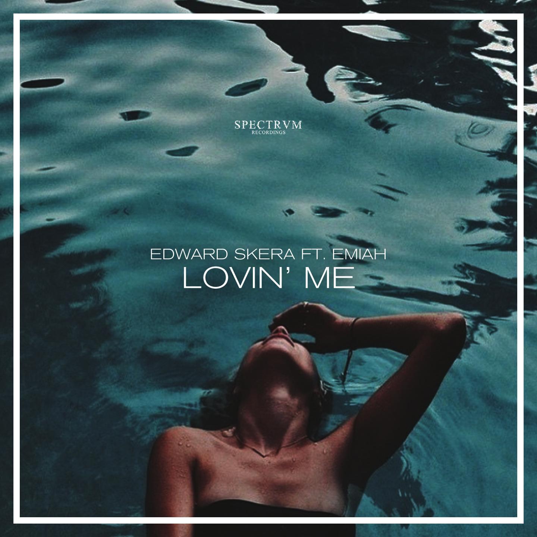 Edward Skera (feat. Emiah) – Lovin' Me